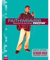 FaithWeaver Now: Senior High Leader Guide, Fall 2019