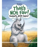 That's Not Fair! Doesn't God Care?