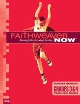 FaithWeaver Now: Grades 3 & 4 Teacher Guide, Winter 2019-20