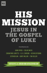 His Mission: Jesus in the Gospel of Luke - eBook