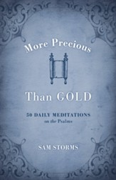 More Precious Than Gold: 50 Daily Meditations on the Psalms - eBook