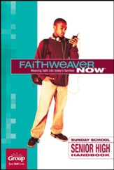 FaithWeaver Now: Senior High Handbook, Spring 2020