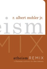 Atheism Remix: A Christian Confronts the New Atheists - eBook