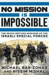 No Mission Is Impossible: The Death-Defying Missions of the Israeli Special Forces / Enhanced - eBook
