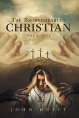 The Brokenhearted Christian: Book One