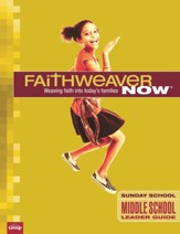 FaithWeaver NOW: Middle School/Junior High Leader Guide, Winter 20-21