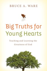 Big Truths for Young Hearts: Teaching and Learning the Greatness of God - eBook