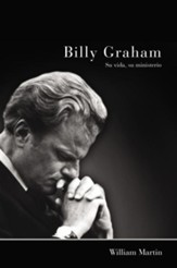 Billy Graham: Su vida, su ministerio, Billy Graham: His Life, His Ministry