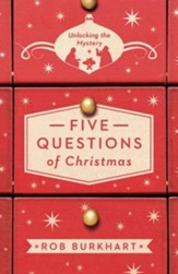 Five Questions of Christmas: Unlocking the Mystery - eBook