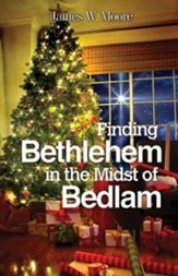 Finding Bethlehem in the Midst of Bedlam - Large Print: An Advent Study - eBook