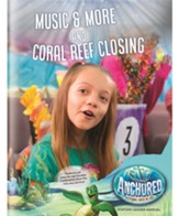 Anchored: Music & More and Coral Reef Closing Leader Manual