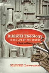 Biblical Theology in the Life of the Church: A Guide for Ministry - eBook