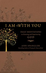 I Am with You: Daily Meditations on Knowing and Experiencing God - eBook