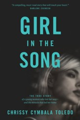Girl in the Song: The True Story of a Young Woman Who Lost Her Way-and the Miracle That Led Her Home - eBook