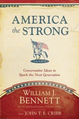 America the Strong: Conservative Ideas to Spark the Next Generation - eBook