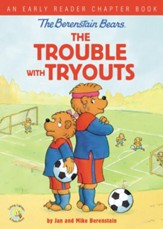 The Berenstain Bears The Trouble with Tryouts, softcover
