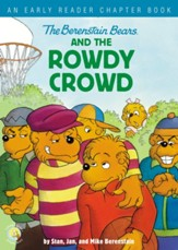 Berenstain Bears and the Rowdy Crowd