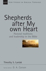 Shepherds After My Own Heart: Pastoral Traditions and Leadership in the Bible - eBook