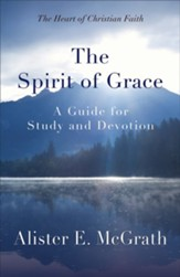 The Spirit of Grace: A Guide for Study and Devotion - eBook