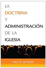 La doctrina y administracion de la iglesia (The Doctrine and Administration of the Church)