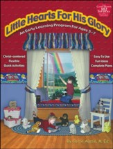 Little Hearts for His Glory: An Early Learning Program for Ages 5-7