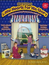 Beyond Little Hearts for His Glory: An Early Learning Program for  Ages 6-8