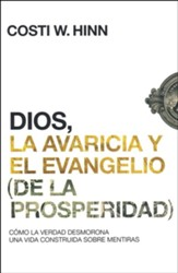Dios, la avaricia y el Evangelio (de la prosperidad)  [God, Greed, and the (Prosperity) Gospel]