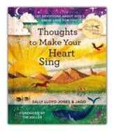 Thoughts to Make Your Heart Sing: 101 Devotions about God?s Great Love for You