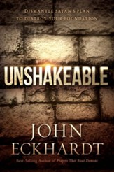 Unshakeable: Dismantling Satan's Plan to Destroy Your Foundation - eBook