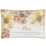 Mom, Proverbs 31:28, Trinket Tray