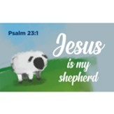 Children and Youth, Pass Along Scripture Cards, Jesus is my Shepherd, Psalm 23:1 Pack of 25