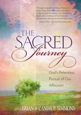 The Sacred Journey: God's Relentless Pursuit of Our Affection - eBook