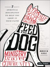 Feed the Dog: 7 Spiritual Disciplines to Help You Grow in Your Faith Student Book - Slightly Imperfect
