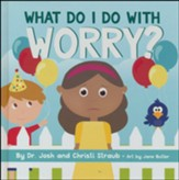 What Do I Do with Worry?