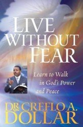 Live Without Fear: Learn to Walk in God's Power and Peace - eBook