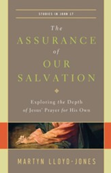 The Assurance of Our Salvation (Studies in John 17): Exploring the Depth of Jesus' Prayer for His Own - eBook
