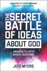 The Secret Battle of Ideas About God: Answers to Life's Biggest Questions