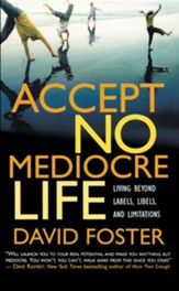 Accept No Mediocre Life: Living Beyond Labels, Libels, and Limitations - eBook