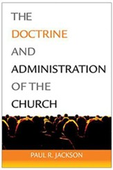 The Doctrine and Administration of the Church, 3rd Edition