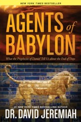 Agents of Babylon: What the Prophecies of Daniel Tell Us about the End of Days - eBook