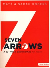 Seven Arrows: A 52-Week Devotional for Teens
