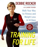 Training for Life: Walk Your Way to Fitness and Weight Loss in 14 Days - eBook