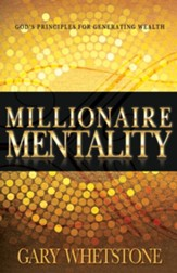 Millionaire Mentality: God's Principles for Generating Wealth - eBook
