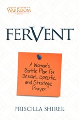 Fervent: A Woman's Battle Plan to Serious, Specific, and Strategic Prayer - eBook
