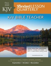 Standard Lesson Quarterly: KJV Bible Teacher, Fall 2020