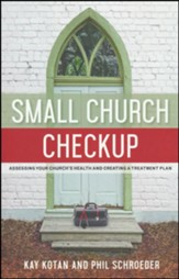 Small Church Checkup: Assessing Your Church's Health and Creating a Treatment Plan