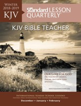 Standard Lesson Quarterly: KJV Bible Teacher, Winter 2018-19