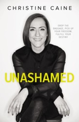 Unashamed: Drop the Baggage, Pick up Your Freedom, Fulfill Your Destiny - eBook
