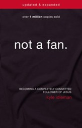 Not a Fan Updated and Expanded: Becoming a Completely Committed Follower of Jesus - eBook