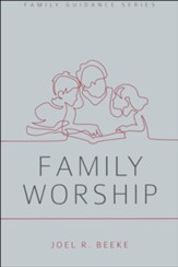 Family Worship, Family Guidance Series